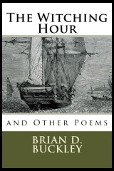 The Witching Hour by Brian D. Buckley